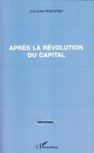 Jacques Wajnsztejn - Après la révolution du capital.