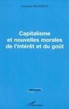 Jacques Wajnsztejn - Capitalisme et nouvelles morales de l'intérêt et du goût.