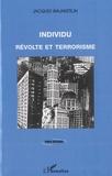Jacques Wajnsztejn - Individu - Révolte et terrorisme.