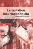 Jacques Wajnsztejn et C Gzavier - La tentation insurrectionniste.