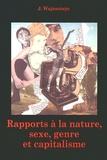 Jacques Wajnsztejn - Rapports à la nature, sexe, genre et capitalisme.