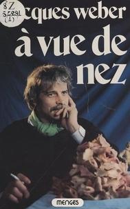 Jacques Weber et Miska de Surany - À vue de nez.