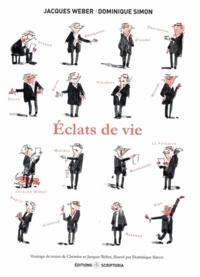 Jacques Weber et Dominique Simon - Eclats de vie.