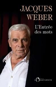 Jacques Weber - L'entrée des mots.