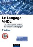 Jacques Weber et Sébastien Moutault - Le langage VHDL - Du langage au circuit, du circuit au langage.