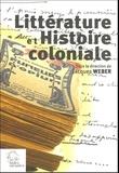 Jacques Weber et  Collectif - Littérature et histoire coloniale - Actes du colloque de Nantes, 6 décembre 2003.