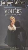 Jacques Weber - Molière jour après jour.