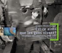 Jacques Windenberger - Est-ce ainsi que les gens vivent ? - Chronique documentaire, 1969-2002.