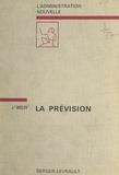 Jacques Wolff et Jean Driol - La prévision - Domaine, méthodes, résultats.