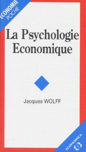 Jacques Wolff - La psychologie économique.