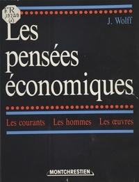 Jacques Wolff - Les pensées économiques (1) : Des origines à Ricardo - Les courants, les hommes, les œuvres.