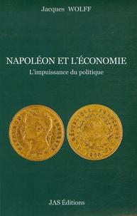 Jacques Wolff - Napoléon et l'économie - L'impuissance du politique.