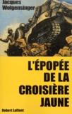 Jacques Wolgensinger - L'épopée de la croisière jaune.