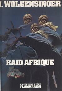 Jacques Wolgensinger - Raid Afrique.