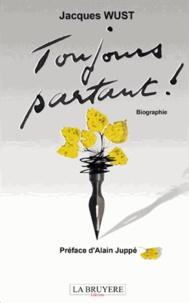 Jacques Wust - Toujours partant !.