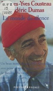 Jacques-Yves Cousteau et Frédéric Dumas - Journal de voyage du commandant Cousteau (1). Le monde du silence.