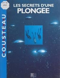 Jacques-Yves Cousteau et Jean-Michel Cousteau - Les secrets d'une plongée.