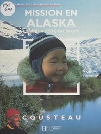 Jacques-Yves Cousteau et Thierry Piantanida - Mission en Alaska et sur la côte pacifique.