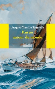 Jacques-Yves Le Toumelin - Kurun autour du monde (1949-1952).