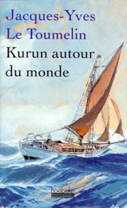 Jacques-Yves Le Toumelin - Kurun autour du monde - 1949-1952.