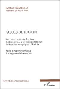 Jacques Zabarella - Tables de logique Sur l'Introduction de Porphyre, les Catégories, le De l'interprétation et les Premiers Analytiques d'Aristote - Petite synopse introductive à la logique aristotélicienne.