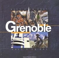 Jacques Ziemniak et François Dardelet - Grenoble - Vues d'en bas, Vues d'en haut.