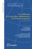 Jacques Ziller et Jens-Peter Schneider - La codification de la procédure administrative de l'Union européenne - Le modèle ReNEUAL.