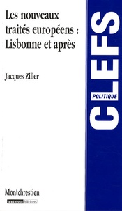 Jacques Ziller - Les nouveaux traités européens : Lisbonne et après.