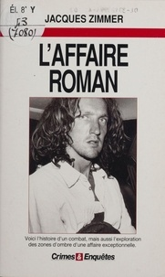 Jacques Zimmer - L'affaire Roman.