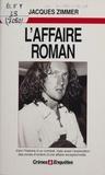 Jacques Zimmer - L'affaire Roman.