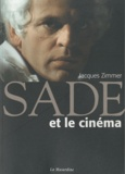 Jacques Zimmer - Sade et le cinéma.