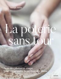 Jacqui Atkin - La poterie sans tour.