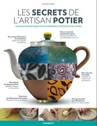 Jacqui Atkin - Les secrets de l'artisan potier - 250 questions réponses pour comprendre et réussir comme un pro.