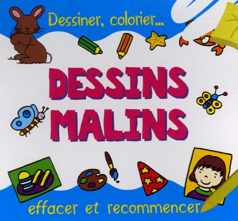 Jacqui Bignell et Deri Robins - Dessins malins - Dessiner, colorier... effacer et recommencer.