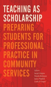 Jacqui Gingras et Pamela Robinson - Teaching as Scholarship - Preparing Students for Professional Practice in Community Services.
