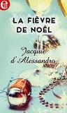 Jacquie D'Alessandro - La fièvre de Noël.