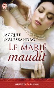 Jacquie D'Alessandro - Le marié maudit.