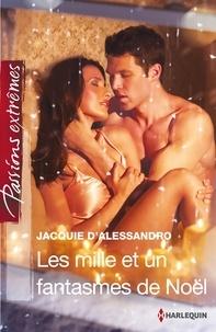 Jacquie D'Alessandro - Les mille-et-un fantasmes de Noël.