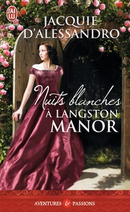 Jacquie D'Alessandro - Nuits blanches à Langston Manor.