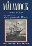 """Jacquin - Le """"Malamock"""" - Aventure d'un gosse de 17 ans."""