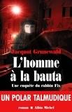 Jacquot Grunewald - L'Homme à la bauta - Une enquête du rabbin Fix.