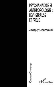 Jacquy Chemouni - Psychanalyse et anthropologie : Lévi-Strauss et Freud.