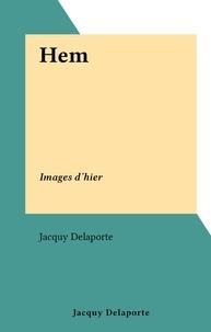 Jacquy Delaporte - Hem - Images d'hier.