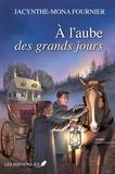 Jacynthe-Mona Fournier - À l'aube des grands jours.