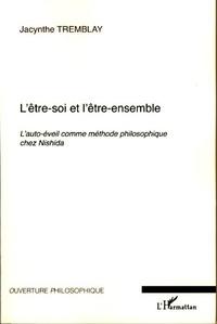 Jacynthe Tremblay - L'être-soi et l'être-ensemble - L'auto-éveil comme méthode philosophique chez Nishida.
