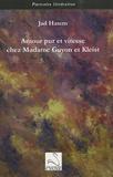 Jad Hatem - Amour pur et vitesse chez Madame Guyon et Kleist.