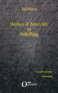 Jad Hatem - Barbey d'Aurevilly et Schelling.