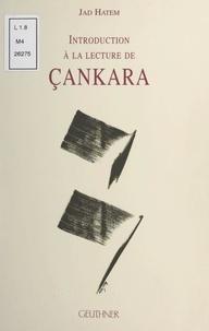Jad Hatem - Introduction à la lecture Çankara.