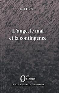 Jad Hatem - L'ange, le mal et la contingence.