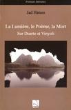 Jad Hatem - La lumière, le poème, la mort - Sur Duarte et Vinyoli.